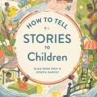 How to Tell Stories to Children Lib/E Cover Image
