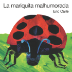 La mariquita malhumorada: The Grouchy Ladybug Board Book (Spanish edition) Cover Image