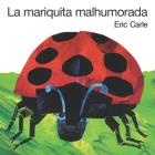 La mariquita malhumorada: The Grouchy Ladybug Board Book (Spanish edition) Cover Image