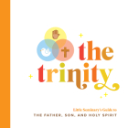 The Trinity: Little Seminary's Guide to the Father, Son, and Holy Spirit Cover Image