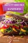 Ricettario Sui Sandwich Cover Image