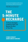 The 5-Minute Recharge: 31 Proven Strategies to Refresh, Reset, and Become the Boss of Your Day Cover Image