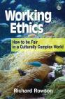 Working Ethics: How to Be Fair in a Culturally Complex World Cover Image