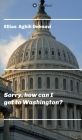 Sorry, how can I get to Washington? Cover Image
