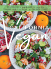 California Vegan: Inspiration and Recipes from the People and Places of the Golden State Cover Image