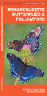 Massachusetts Butterflies & Pollinators: A Folding Pocket Guide to Familiar Species Cover Image