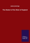 The Dialect of the West of England Cover Image