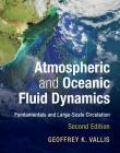 Atmospheric and Oceanic Fluid Dynamics: Fundamentals and Large-Scale Circulation Cover Image
