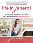 Life in Jeneral: A Joyful Guide to Organizing Your Home and Creating the Space for What Matters Most Cover Image