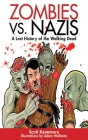 Zombies vs. Nazis: A Lost History of the Walking Undead (Zen of Zombie Series) Cover Image