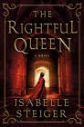 The Rightful Queen: A Novel (Paths of Lantistyne #2) Cover Image