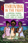 Thriving in the Fight: A Survival Manual for Latinas on the Front Lines of Change Cover Image