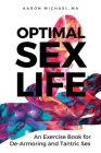 Optimal Sex Life: An Exercise Book for De-Armoring and Tantric Sex Cover Image