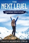 The Next Level: Inspiring Your Future (Photographic Book) Cover Image