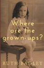 Where are the grown-ups? Cover Image