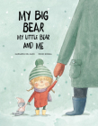 My Big Bear, My Little Bear and Me (Somos8) Cover Image