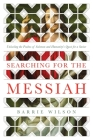 Searching for the Messiah: Unlocking the
