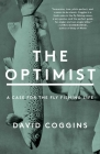 The Optimist: A Case for the Fly Fishing Life Cover Image