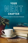 Your Next Chapter: A Woman's Guide to a Successful Retirement Cover Image