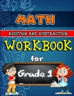 Math Workbook for Grade 1 Full Colored: Addition and Subtraction Activity Book, Math for 1st Grade, Practice Math Activities, Full Colored Cover Image