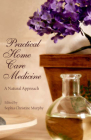 Practical Home Care Medicine: A Natural Approach (Panacea Wellness Guide) Cover Image