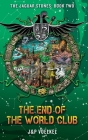 The End of the World Club (Jaguar Stones #2) Cover Image