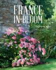 France in Bloom: The Best-Loved Gardens Cover Image