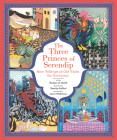 The Three Princes of Serendip: New Tellings of Old Tales for Everyone Cover Image