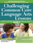 Challenging Common Core Language Arts Lessons, Grade 4 (Challenging Common Core Lessons) Cover Image