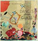 Dances Through Glass: A 25-Year Retrospective of Work by Photographer and Painter Polly Norman Cover Image