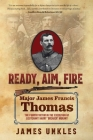Ready Aim Fire: Major James Francis Thomas: The Fourth Victim in the Execution of Lieutenant Harry
