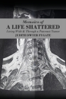 Memoirs of a Life Shattered: Living With & Through a Pancoast Tumor Cover Image