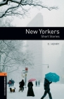 Oxford Bookworms Library: New Yorkers - Short Stories: Level 2: 700-Word Vocabulary Cover Image