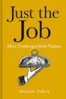 Just the Job: How Trades got their Names Cover Image