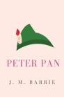 Peter Pan: or, the Boy Who Wouldn't Grow Up (Peter and Wendy) Cover Image