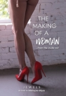 The Making of a Woman: From the Inside Out Cover Image