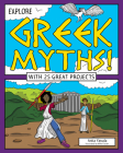 Explore Greek Myths!: With 25 Great Projects (Explore Your World) Cover Image