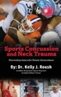 Sports Concussion and Neck Trauma: Preventing Injury for Future Generations Cover Image