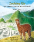Looking Up: The Journey of Andre Antonio Alpaca Cover Image