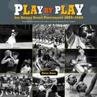 Play by Play: Los Angeles Sports Photography, 1889-1989: From the Photography Collection of the Los Angeles Public Library Cover Image