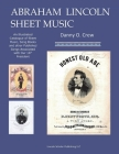Abraham Lincoln Sheet Music: An Illustrated Catalogue Cover Image