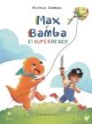 Max y Bamba: El Superdeseo Cover Image