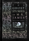 The Ghost Stories of M.R. James Cover Image