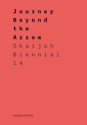 Journey Beyond the Arrow: Sharjah Biennial 14: Leaving the Echo Chamber Cover Image
