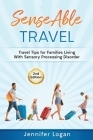 SenseAble Travel: Travel Tips for Families Living With Sensory Processing Disorder Cover Image