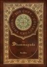 The Dhammapada (100 Copy Collector's Edition) Cover Image