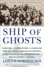 Ship of Ghosts: The Story of the USS Houston, FDR's Legendary Lost Cruiser, and the Epic Saga of Her Survivors Cover Image