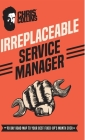 Irreplaceable Service Manager: 90 Day Road Map to Your Best Fixed-Op's Month Ever Cover Image