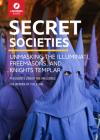 Secret Societies: Unmasking the Illuminati, Freemasons & Knights Templar Cover Image