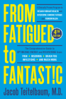 From Fatigued to Fantastic! Fourth Edition: A Clinically Proven Program to Regain Vibrant Health and Overcome Chronic Fatigue Cover Image